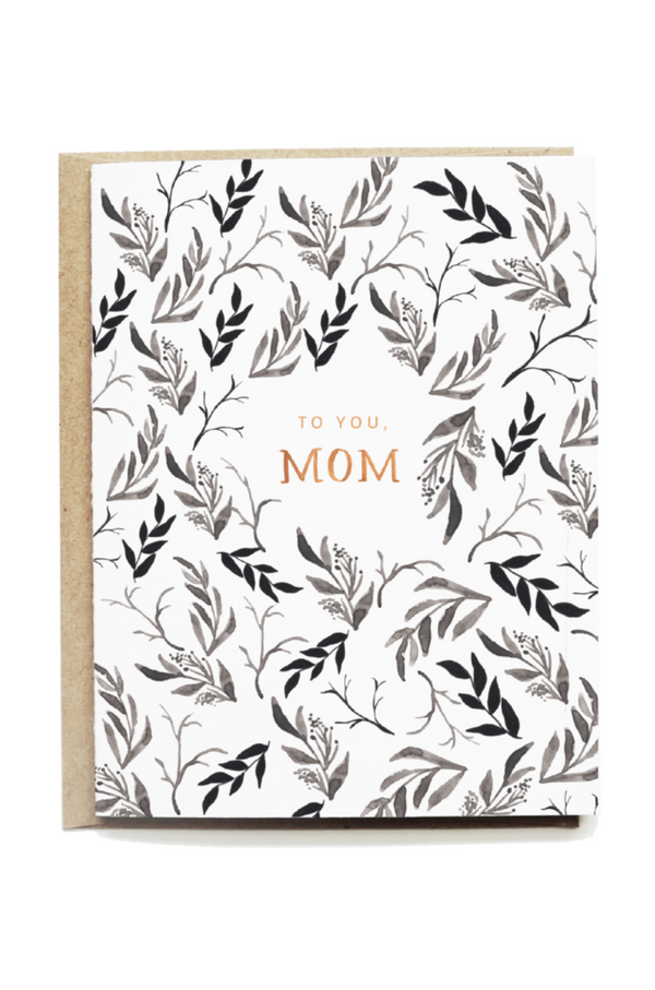 To You Mom Card by Pen + Pillar