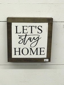 Let's Stay Home - Mini Sign