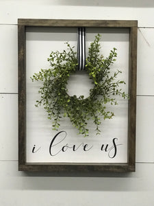 I Love Us Wreath Sign
