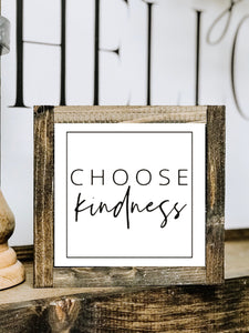 Choose Kindness - Mini Sign