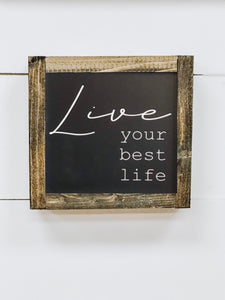Live Your Best Life - Mini Sign