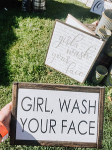 Girl, Wash Your Face Mini Sign