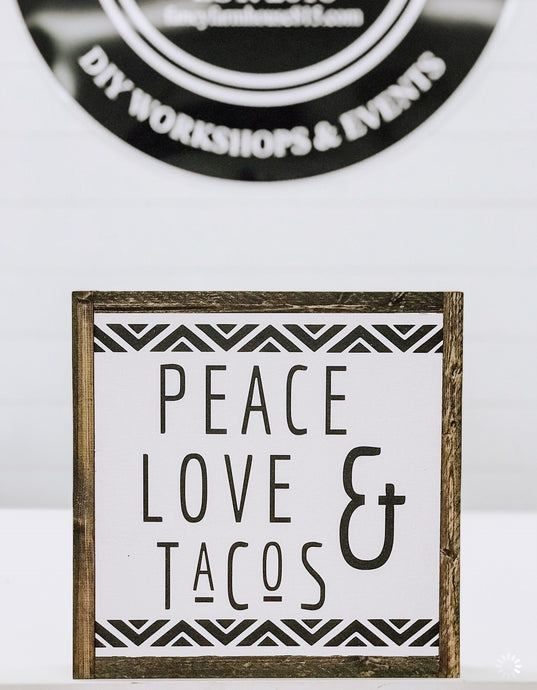 Peace Love & Tacos Sign