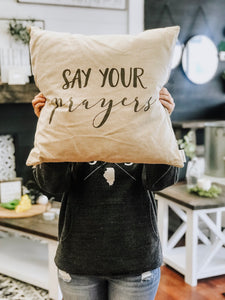 Pillow Cover - Say Your Prays