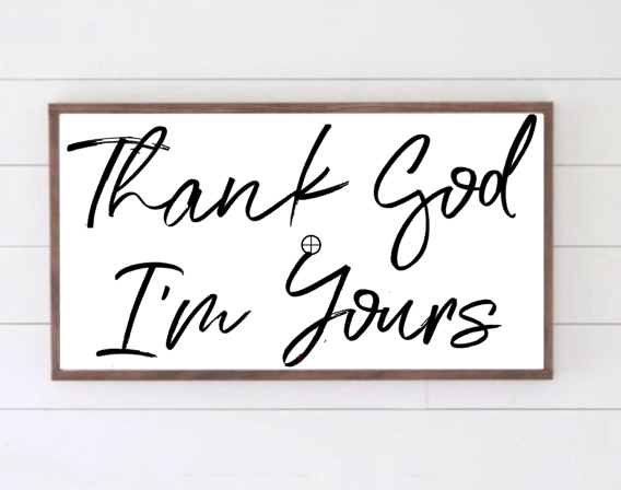 Thank God I'm Yours Sign