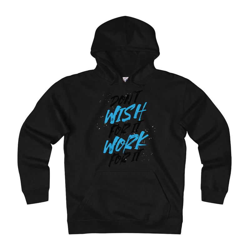 Don't wish, Work for it Heavyweight Fleece Hoodie