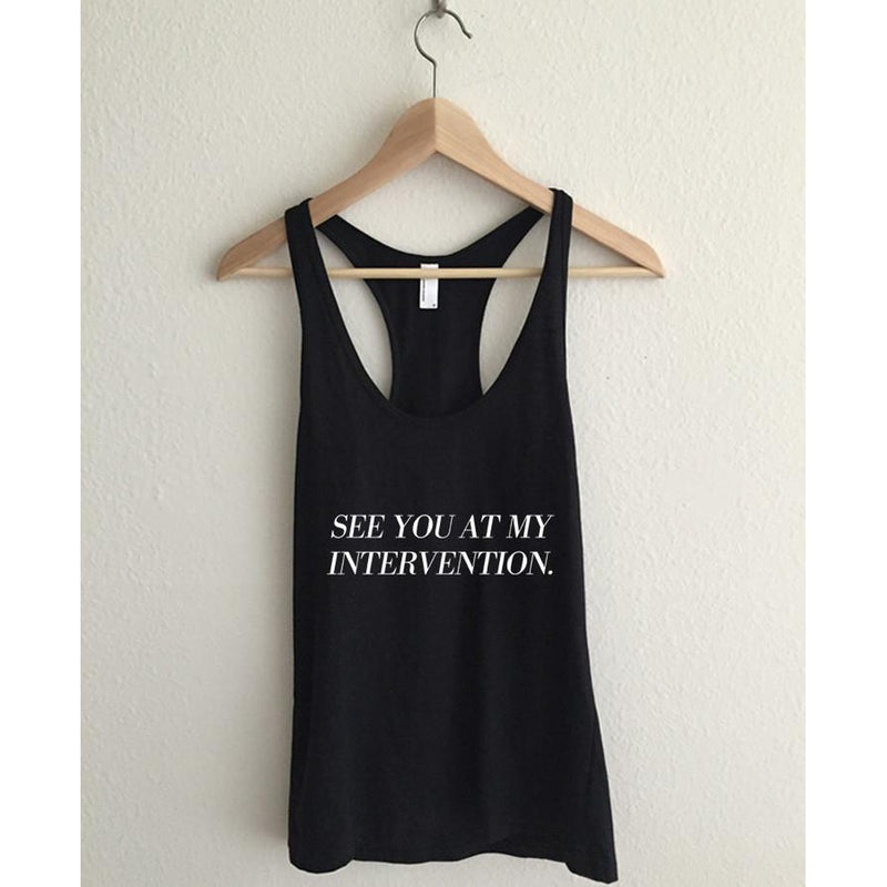 See You At My Intervention  Flowy Racerback Tank Top