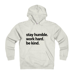 white hoodie black words that say stay humble work hard be kind. Traditional pockets runs larger than normal fleece lined