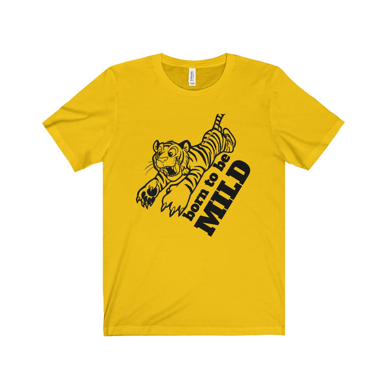 Born To be Mild Unisex Jersey Short Sleeve Tee