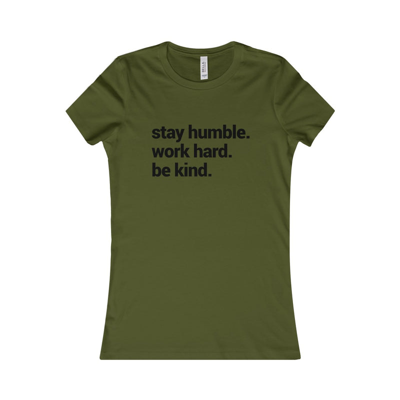 Be Humble-Form Fit women's tee