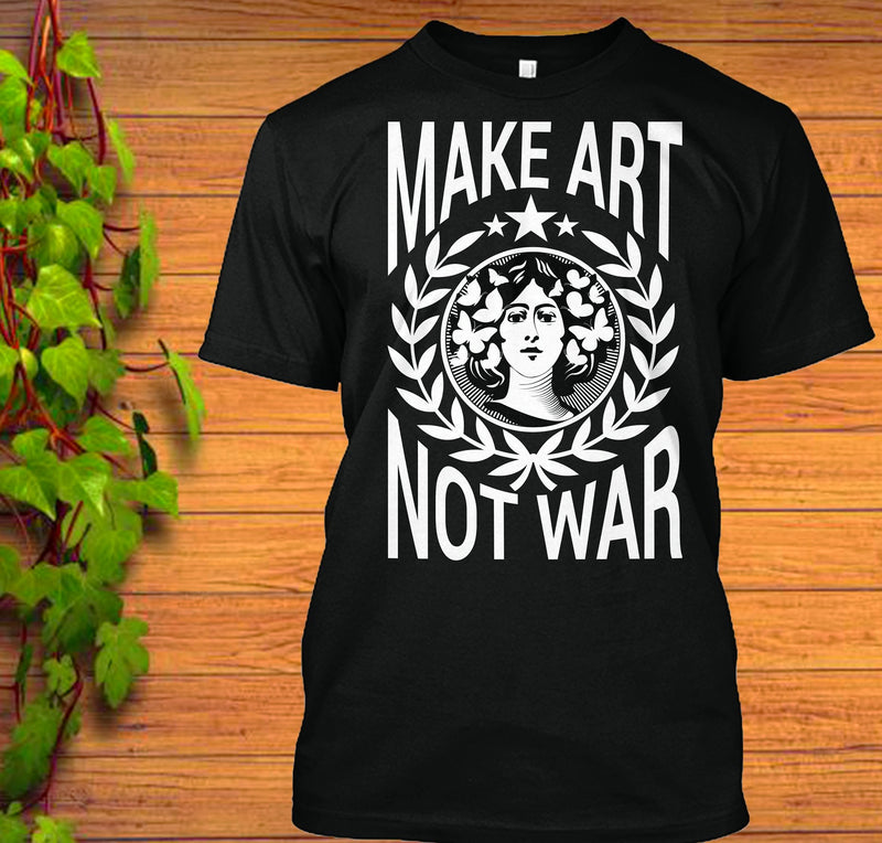 make art not war black shirt
