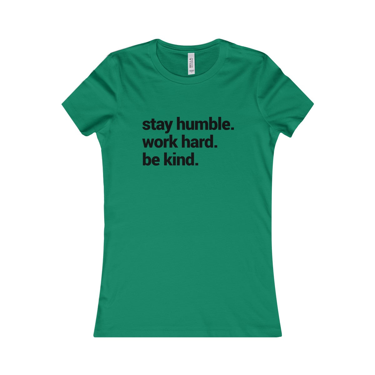 stay humble be kind teal shirt form fitted runs a little smaller than usual for a tight fit.