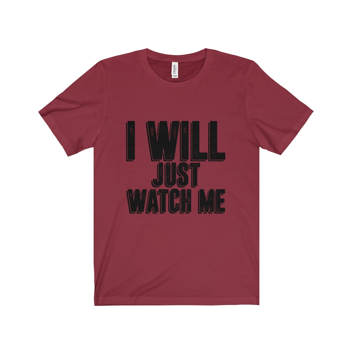 I Will, Watch Me Short Sleeve Tee