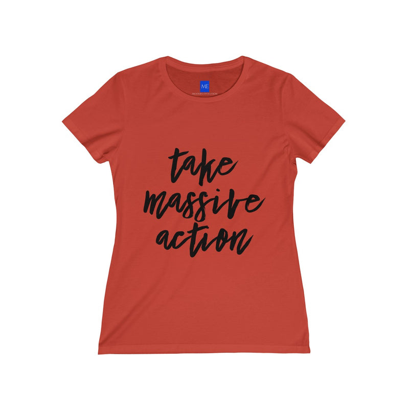 Take Massive action Women's taper shirt