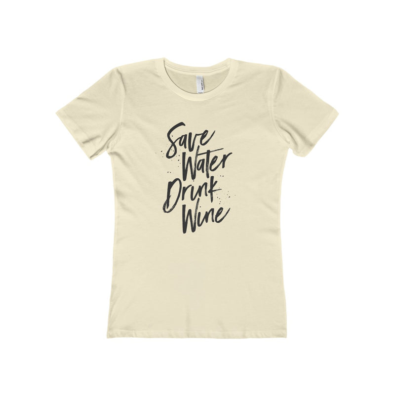 Save Water Drink Wine Womens Boyfriend Tee