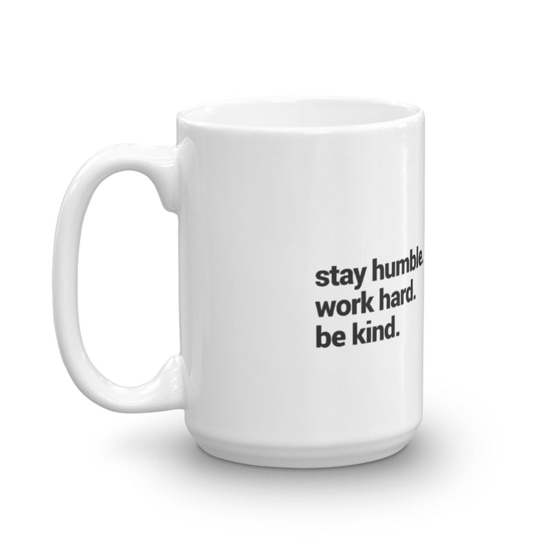 Be humble. Be Kind Mug
