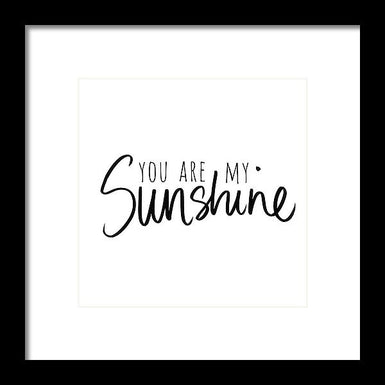 You Are My Sunshine Framed