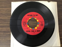 Peter, Paul, Mary Autumn to May & Don't think twice it's all right 45