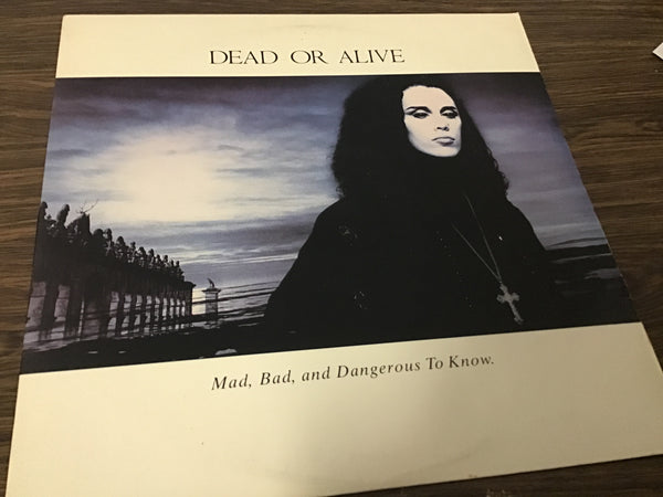 Dead or Alive Mad, Bad, and Dangerous to Know LP