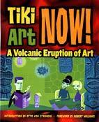 TIKI ART NOW! A VOLCANIC ERUPTION OF ART