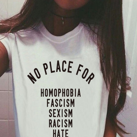 2018 Summer Tops No Place For Homophobia Facism Sexism Racism Hate Printed T-shirt Casual Loose Tee Shirts Plus Size