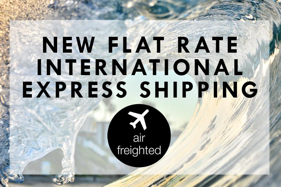 New Flat Rate Shipping for all International orders