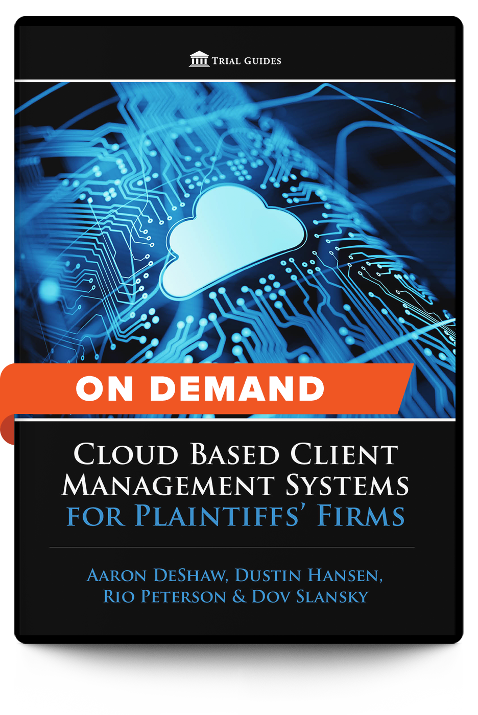 Cloud Based Client Management Systems for Plaintiffs' Firms - On Demand