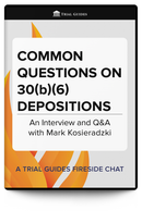 Common Questions on 30(b)(6) Depositions