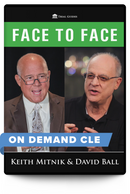 FACE to FACE: Mitnik & Ball - On Demand CLE