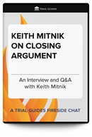 Keith Mitnik on Closing Argument