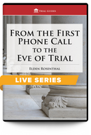 From the First Phone Call to the Eve of Trial: The Practical Lawyering Skills No One Learns In Law School - Live Series