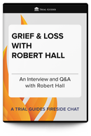 Grief and Loss with Robert Hall