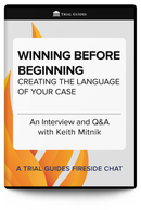 Winning Before Beginning: Creating the Language of Your Case