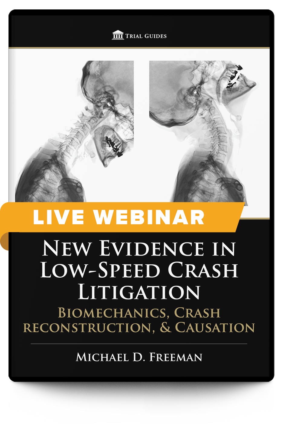 New Evidence in Low-Speed Crash Litigation: Biomechanics, Crash reconstruction, and Causation - Live Webinar