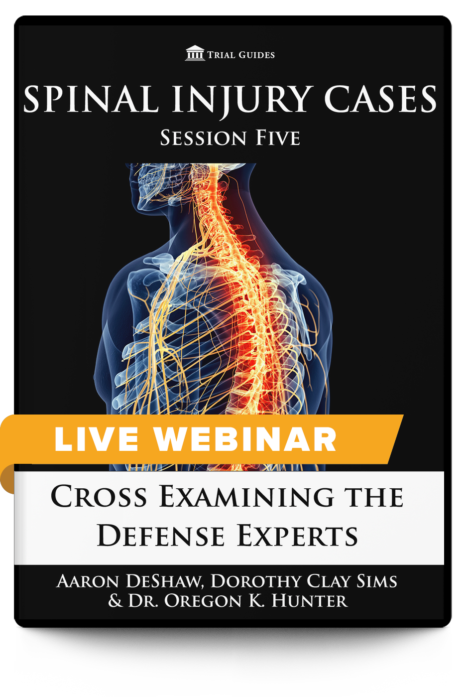 Spinal Injury Cases, Session Five: Cross-Examining Defense Experts - Live Webinar