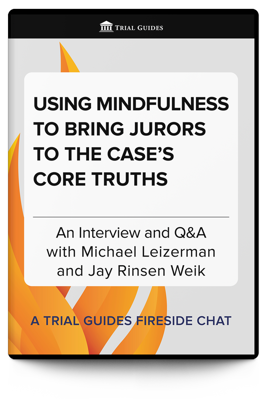 Using Mindfulness to Bring Jurors to the Case's Core Truths