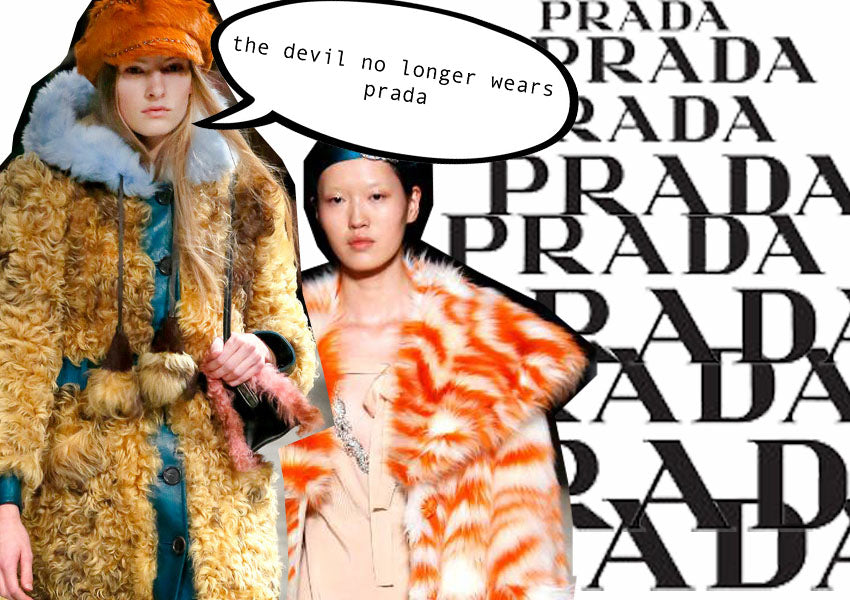 PRADA TO JOIN FASHION'S ANTI-FUR MOVEMENT