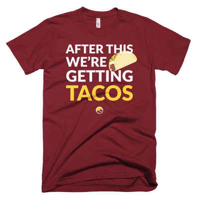 After This We're Getting Tacos Tee