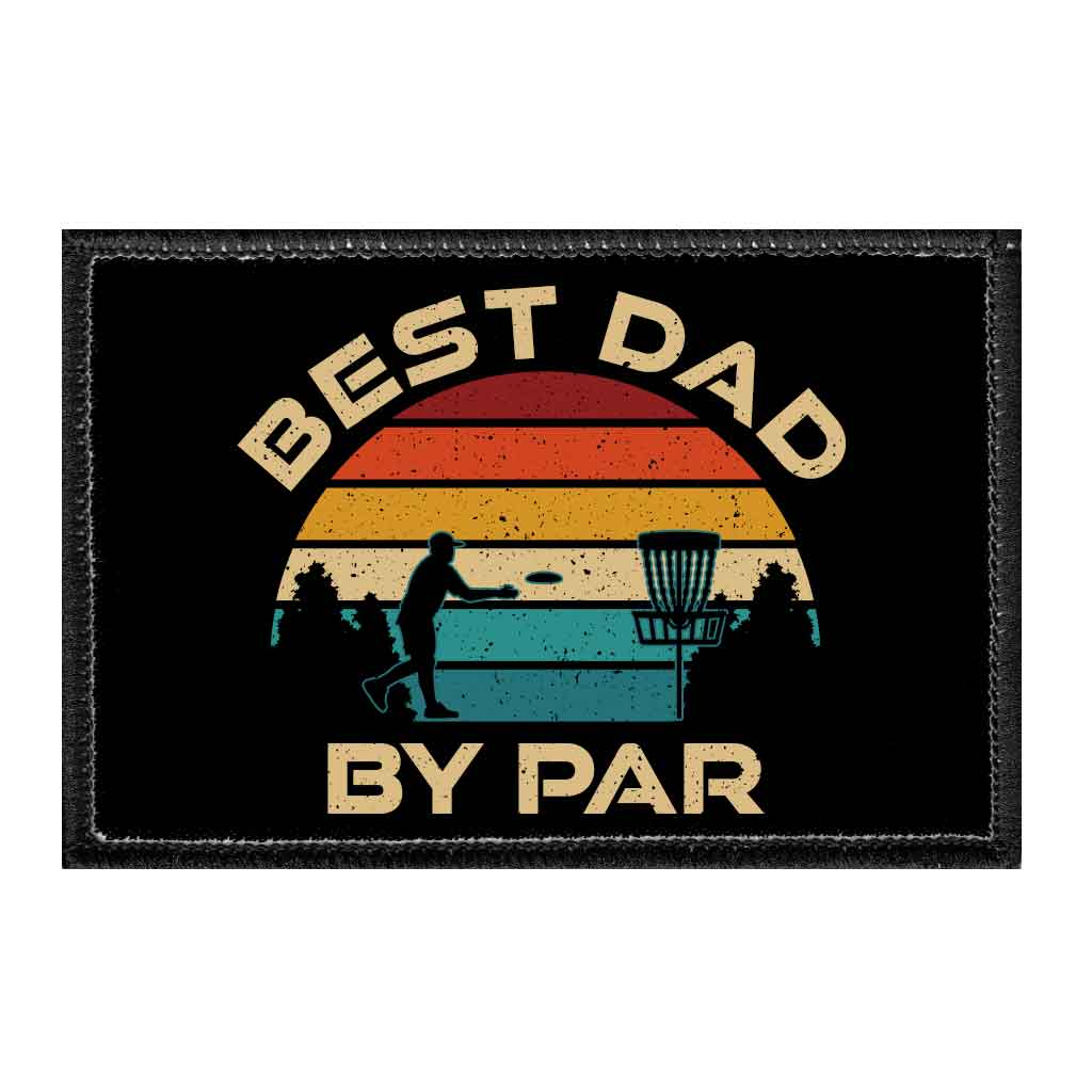 Best Dad By Par - Disc Golf - Removable Patch - Pull Patch - Removable Patches For Authentic Flexfit and Snapback Hats