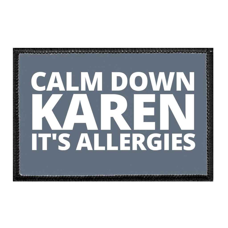 Calm Down Karen It's Allergies - Removable Patch - Pull Patch - Removable Patches For Authentic Flexfit and Snapback Hats