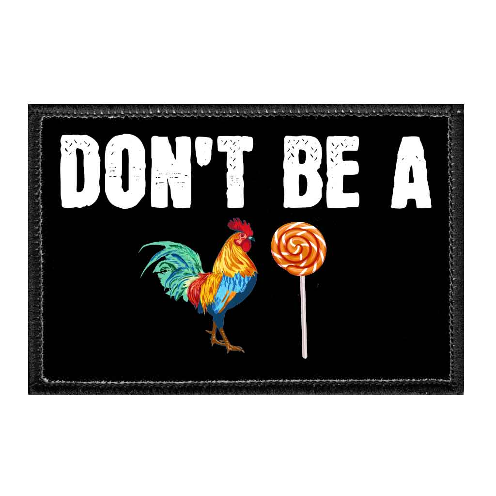 Don't Be A Cock Sucker - Removable Patch - Pull Patch - Removable Patches For Authentic Flexfit and Snapback Hats