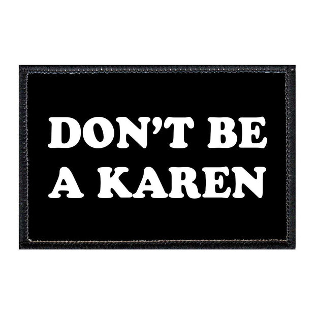 Don't Be A Karen - Removable Patch 1