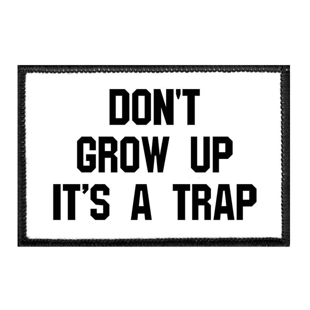 Don't Grow Up It's A Trap - Removable Patch 1