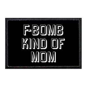 F-Bomb Kind Of Mom - Removable Patch