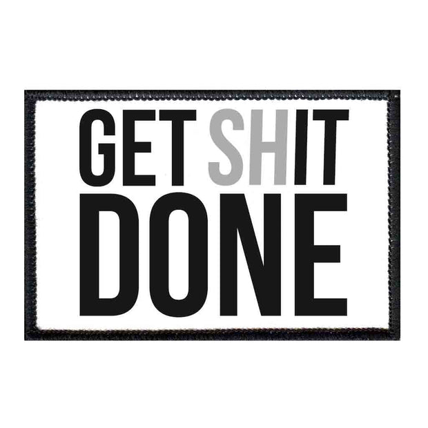 Get Shit Done - Removable Patch 1