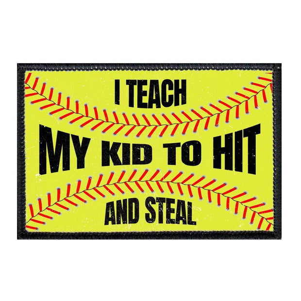 I Teach My Kid To Hit And Steal - Softball 1