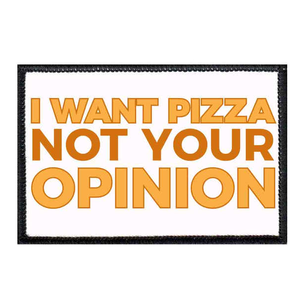 I Want Pizza Not Your Opinion - Patch 1