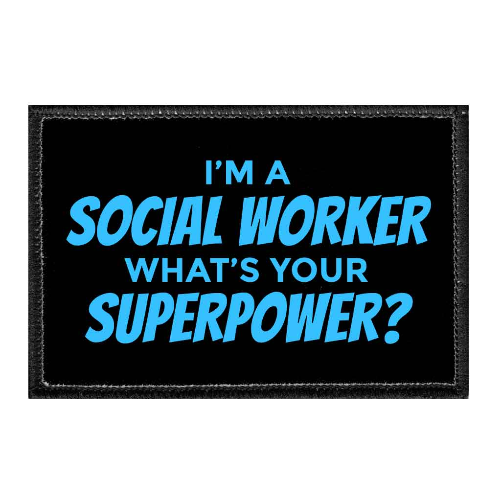 I'm A Social Worker What's Your Super Power - Blue - Removable Patch - Pull Patch - Removable Patches For Authentic Flexfit and Snapback Hats