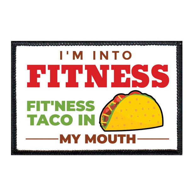 I'm Into Fitness - Fit'Ness Taco In My Mouth - Color - Removable Patch 1