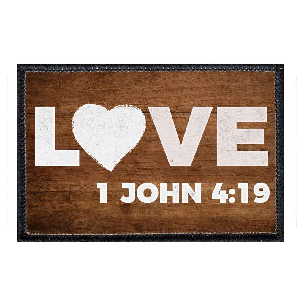 Love - 1 John 4:19 - Patch - Pull Patch - Removable Patches For Authentic Flexfit and Snapback Hats